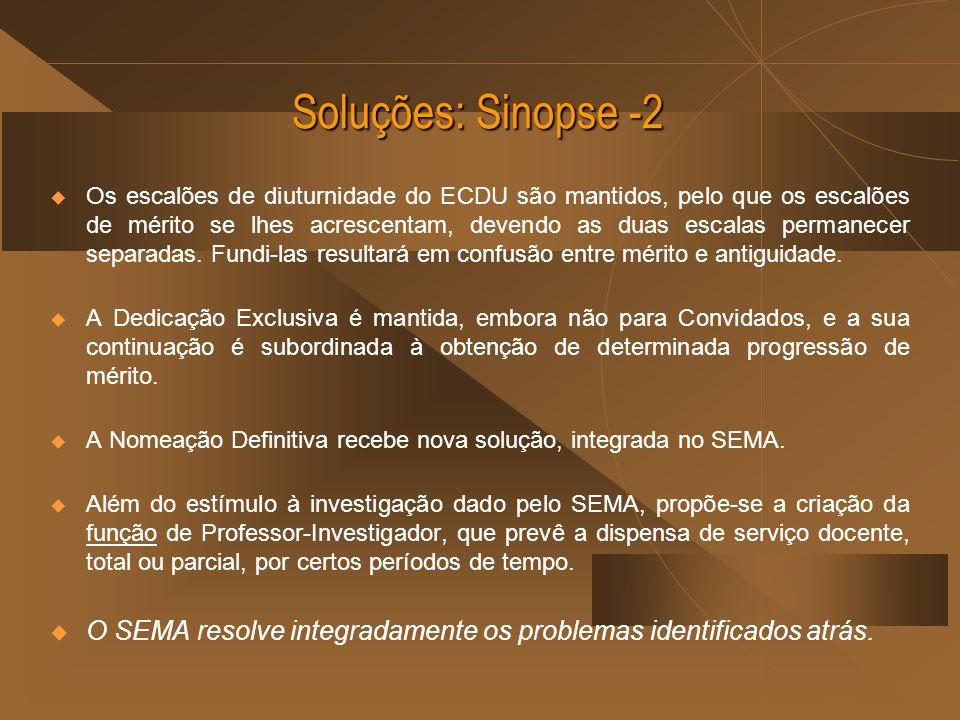 Soluções: Sinopse -2 Os escalões de diuturnidade do ECDU são mantidos, pelo que os escalões de mérito se lhes acrescentam, devendo as duas escalas per