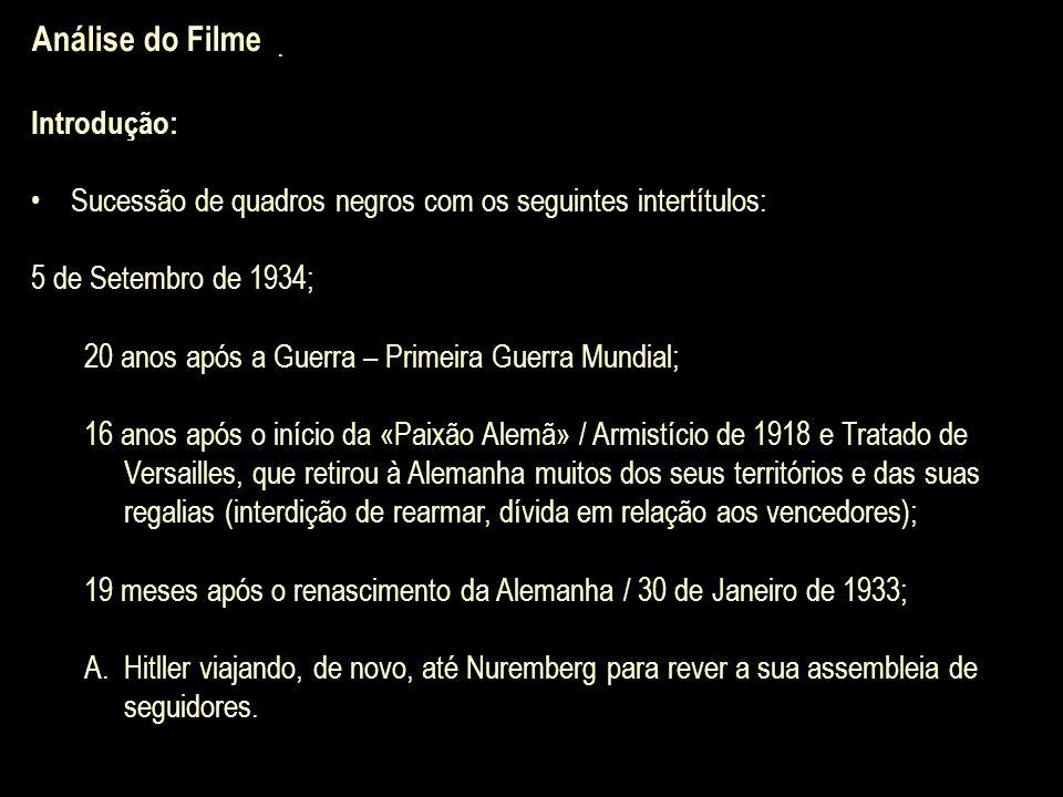 . Análise do Filme Introdução: Sucessão de quadros negros com os seguintes intertítulos: 5 de Setembro de 1934; 20 anos após a Guerra – Primeira Guerr
