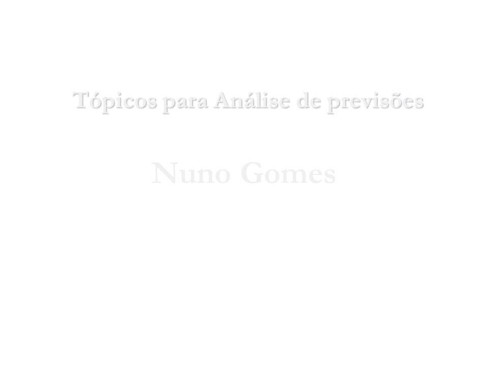 Nuno Gomes 2004 Tópicos para Análise de previsões 2004 Nuno Gomes