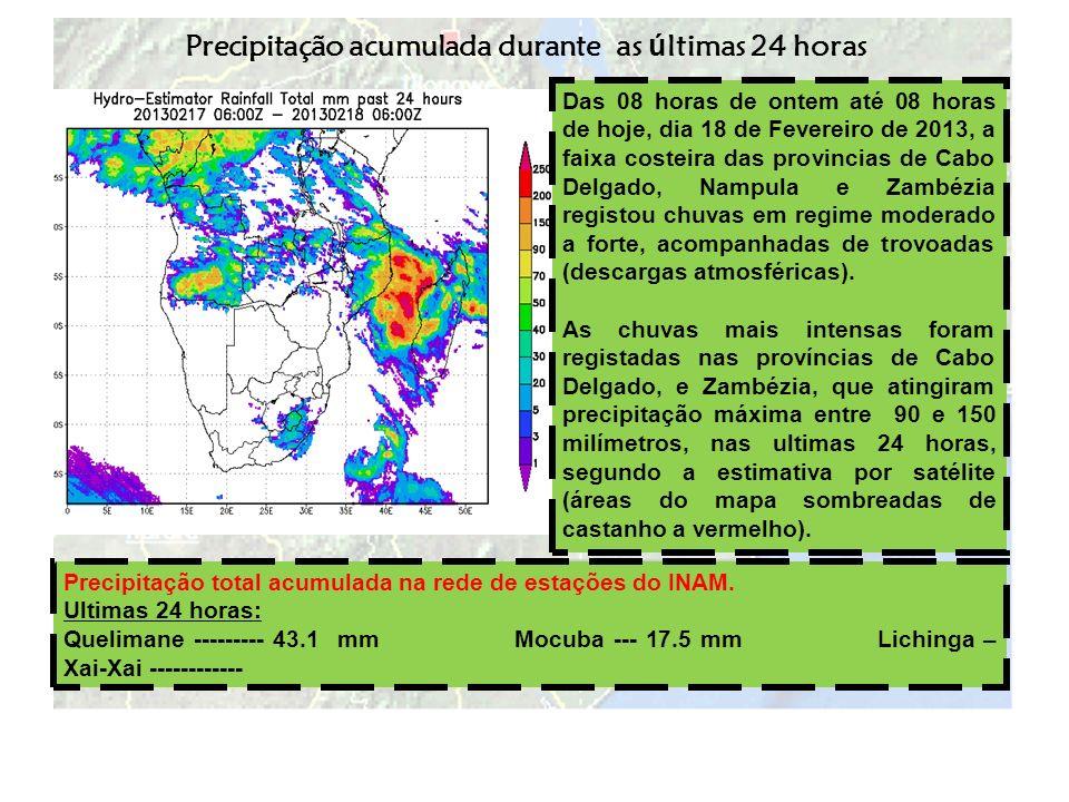 Precipitação acumulada durante as ú ltimas 24 horas Das 08 horas de ontem até 08 horas de hoje, dia 18 de Fevereiro de 2013, a faixa costeira das prov