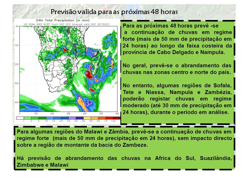 Previsão valida para as próximas 48 horas Para as próximas 48 horas prevê -se a continuação de chuvas em regime forte (mais de 50 mm de precipitação e