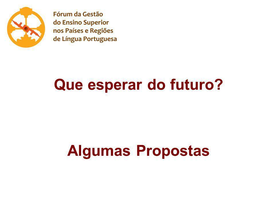 Que esperar do futuro? Algumas Propostas