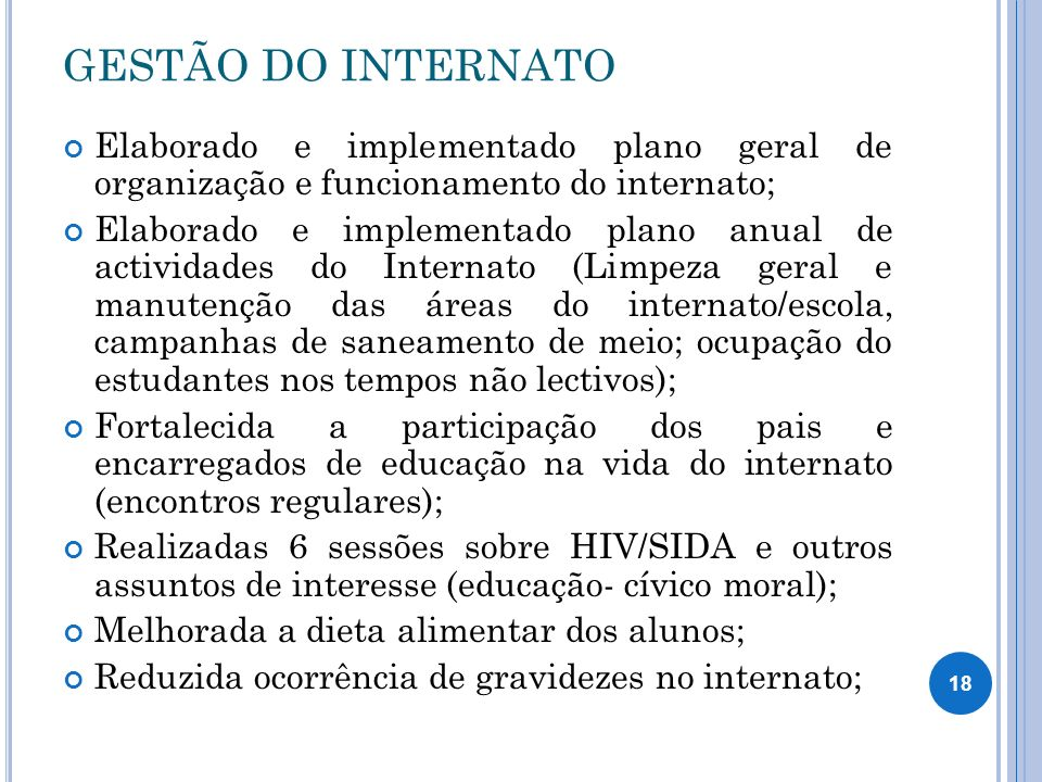 GESTÃO DO INTERNATO Elaborado e implementado plano geral de organização e funcionamento do internato; Elaborado e implementado plano anual de activida