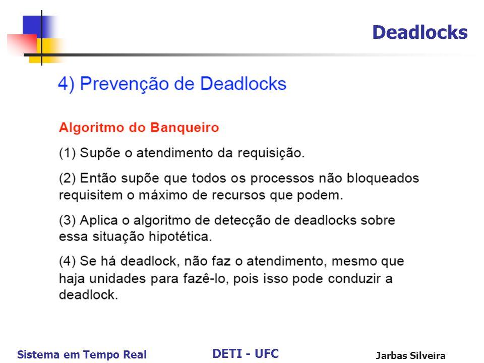 DETI - UFC Sistema em Tempo Real Jarbas Silveira Deadlocks