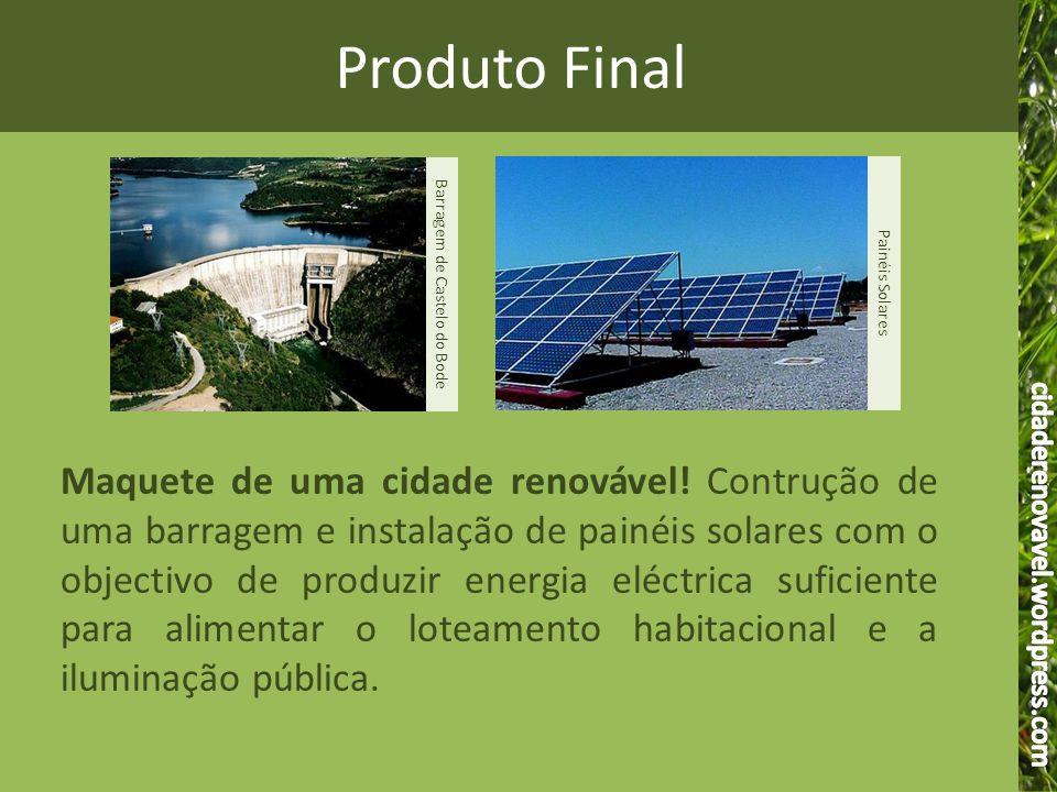 Produto Final Barragem de Castelo do Bode Maquete de uma cidade renovável! Contrução de uma barragem e instalação de painéis solares com o objectivo d