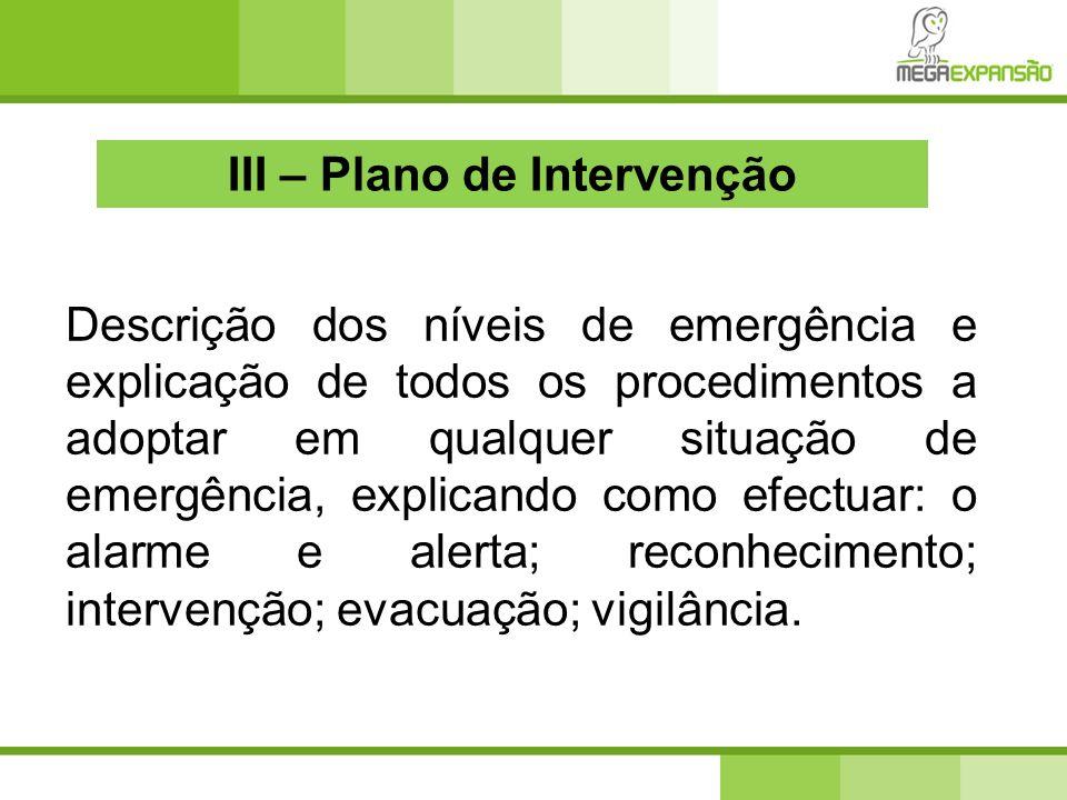 Descrição dos níveis de emergência e explicação de todos os procedimentos a adoptar em qualquer situação de emergência, explicando como efectuar: o al