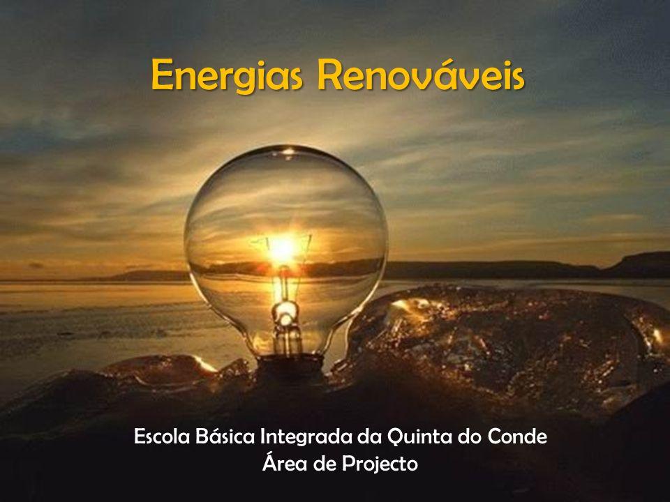 Energias Renováveis Escola Básica Integrada da Quinta do Conde Área de Projecto