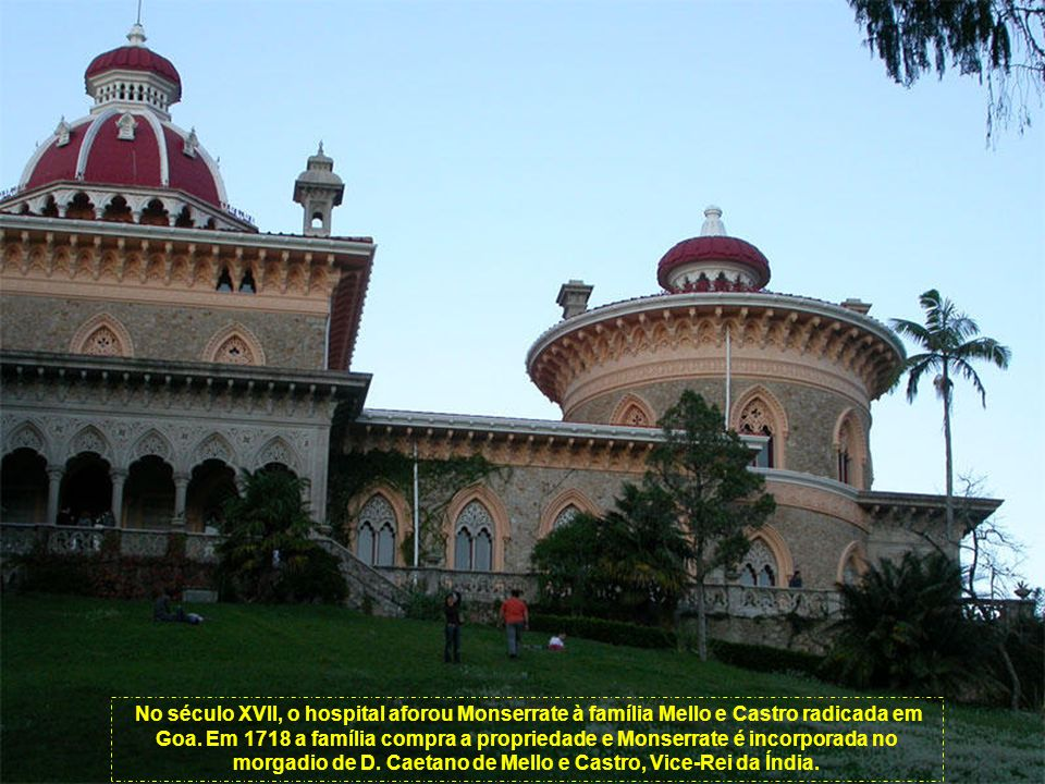 Em 1540, já existindo então a Quinta da Bela Vista que pertencia ao Hospital de Todos os Santos em Lisboa. Um monge, após uma peregrinação ao Eremitér