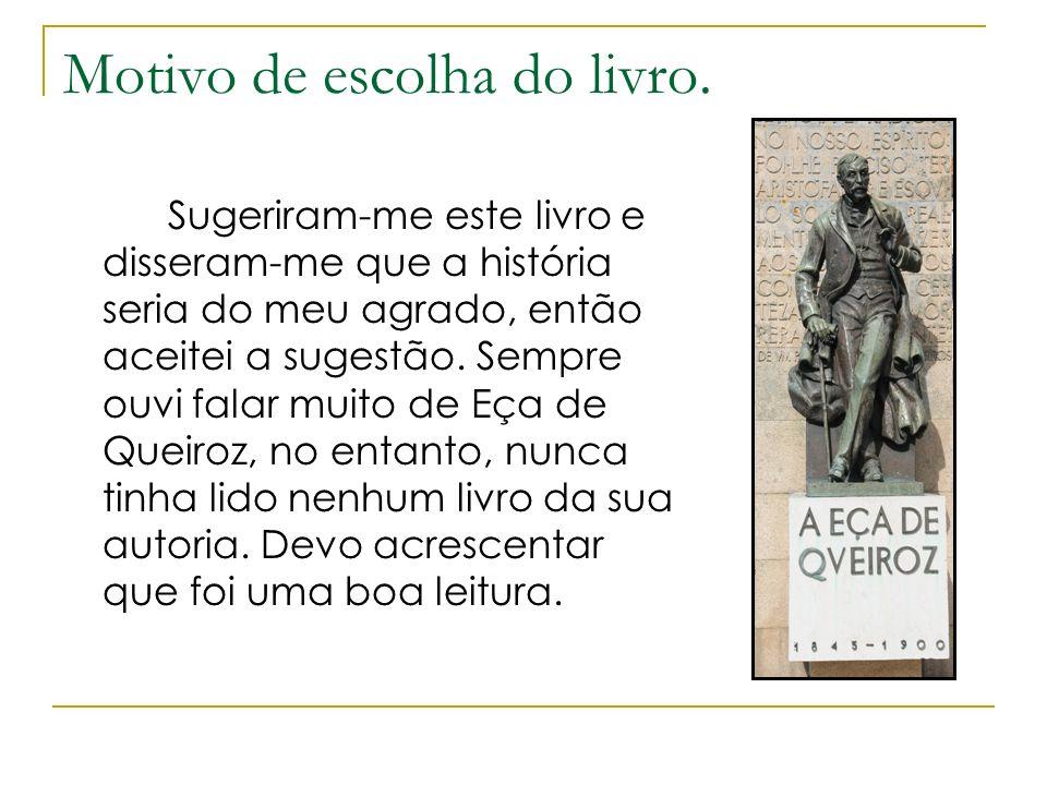 Informações sobre o autor: José Maria Eça de Queirós, nasceu a 25 de Novembro de 1845 em Póvoa de Varzim.