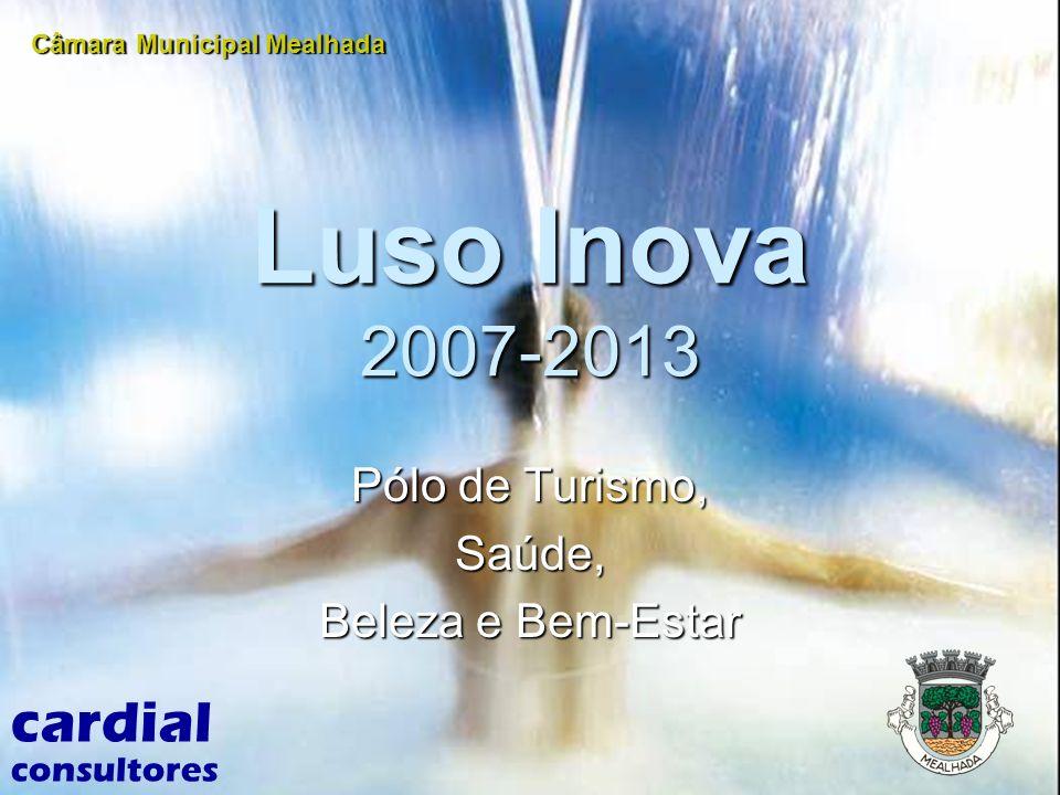 Luso Inova 2007-2013 Pólo de Turismo, Saúde, Beleza e Bem-Estar cardial consultores Câmara Municipal Mealhada