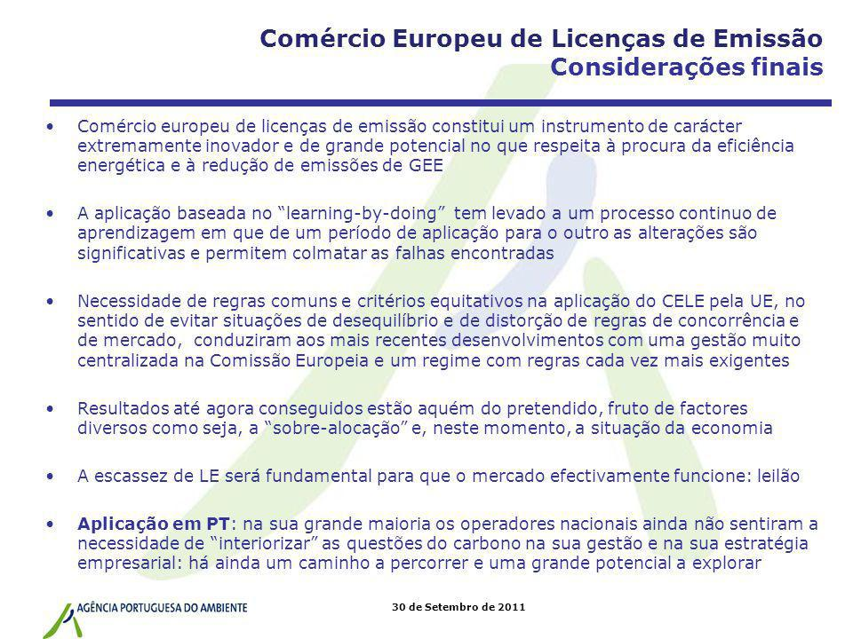30 de Setembro de 2011 Comércio europeu de licenças de emissão constitui um instrumento de carácter extremamente inovador e de grande potencial no que