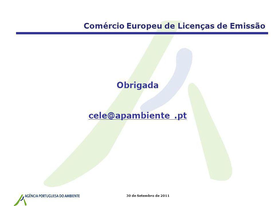 30 de Setembro de 2011 Comércio Europeu de Licenças de Emissão Obrigada cele@apambiente.pt
