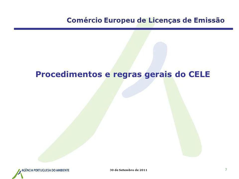 30 de Setembro de 2011 18 Comércio Europeu de Licenças de Emissão Procedimentos e regras gerais Reserva de LE para novas instalações montante de LE destinado exclusivamente para atribuição a novos operadores ou a operadores existentes que introduzam alterações nas suas instalações; operador submete pedido de acesso à reserva à AC, através de formulário preparado para o efeito, no âmbito de um pedido de licenciamento; regras definidas por Portaria, enquadrada pelo PNALE, com base no principio first come/first served – lista de precedência; LE não atribuídas revertem para a reserva;LE da reserva não utilizadas são canceladas no final do período de aplicação.
