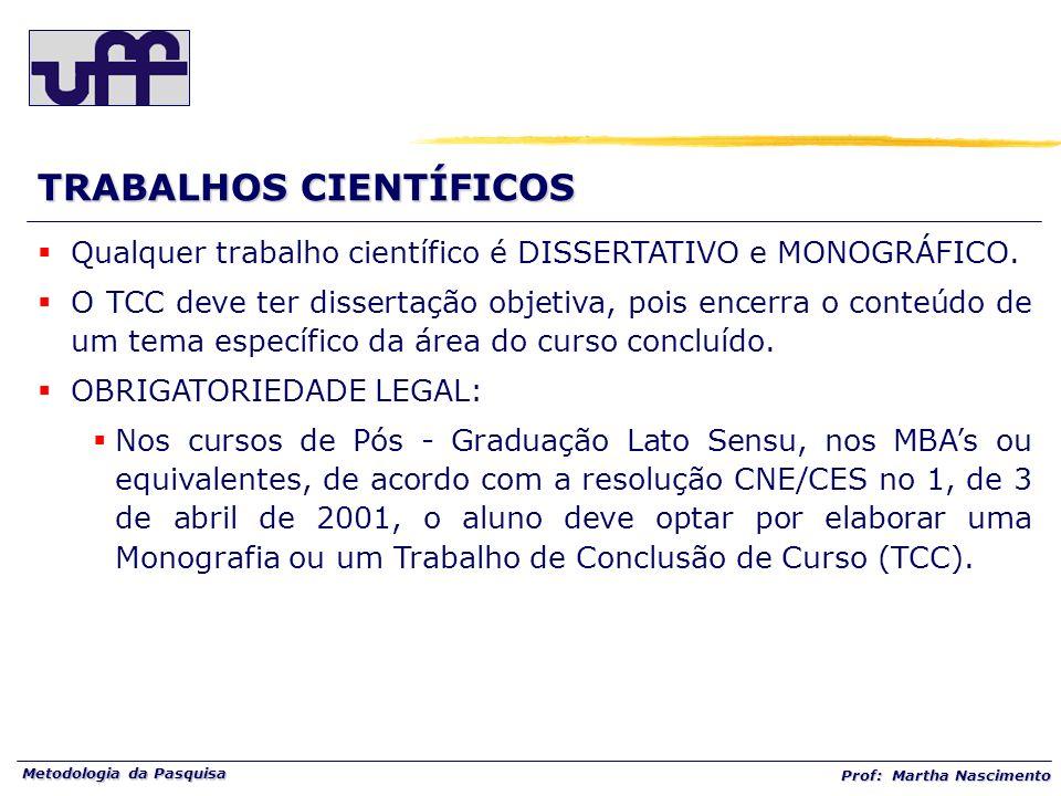 Metodologia da Pasquisa Prof: Martha Nascimento A - ELEMENTOS PRÉ-TEXTUAIS SUMÁRIO: Na seqüência da monografia, vem o sumário, também chamado de índice.