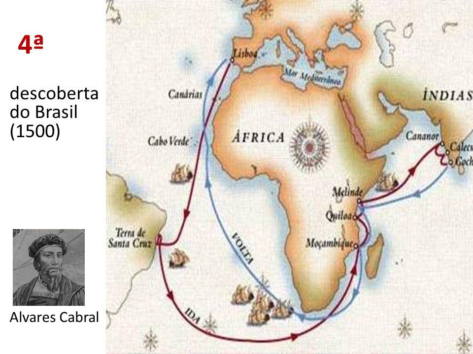 4ª descoberta do Brasil (1500) Alvares Cabral