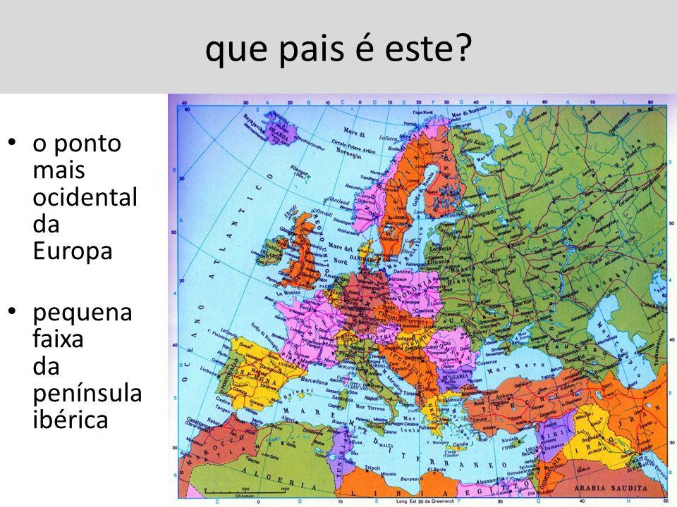 que pais é este? o ponto mais ocidental da Europa pequena faixa da península ibérica