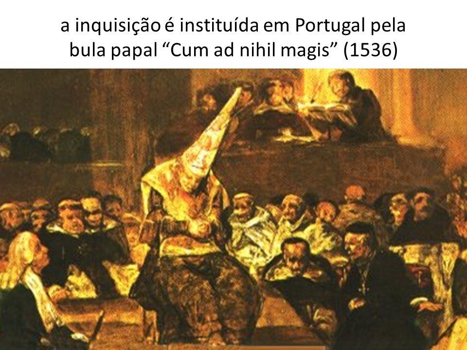 a inquisição é instituída em Portugal pela bula papal Cum ad nihil magis (1536)