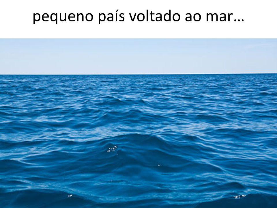 ao mar e ao seu fascínio de infinito
