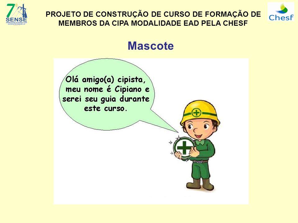 PROJETO DE CONSTRUÇÃO DE CURSO DE FORMAÇÃO DE MEMBROS DA CIPA MODALIDADE EAD PELA CHESF Mascote