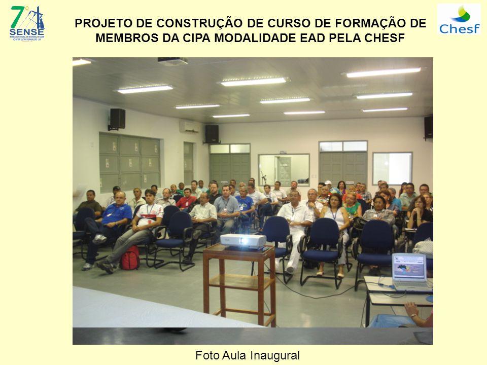 PROJETO DE CONSTRUÇÃO DE CURSO DE FORMAÇÃO DE MEMBROS DA CIPA MODALIDADE EAD PELA CHESF Foto Aula Inaugural