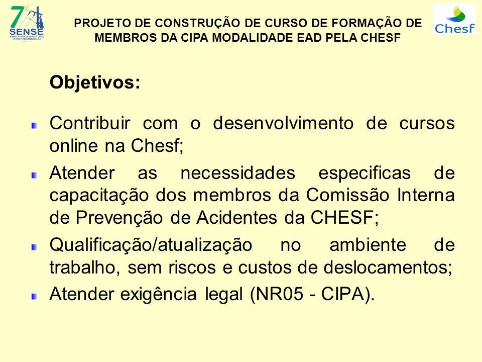 Objetivos: Contribuir com o desenvolvimento de cursos online na Chesf; Atender as necessidades especificas de capacitação dos membros da Comissão Inte