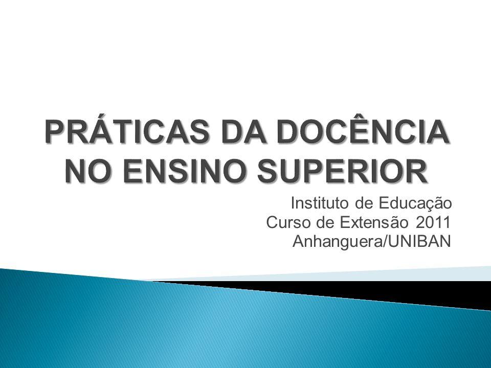Instituto de Educação Curso de Extensão 2011 Anhanguera/UNIBAN