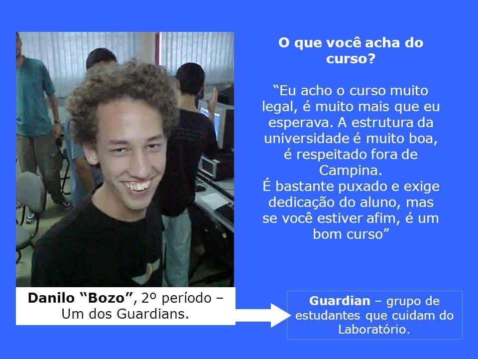Guardian – grupo de estudantes que cuidam do Laboratório. O que você acha do curso? Eu acho o curso muito legal, é muito mais que eu esperava. A estru