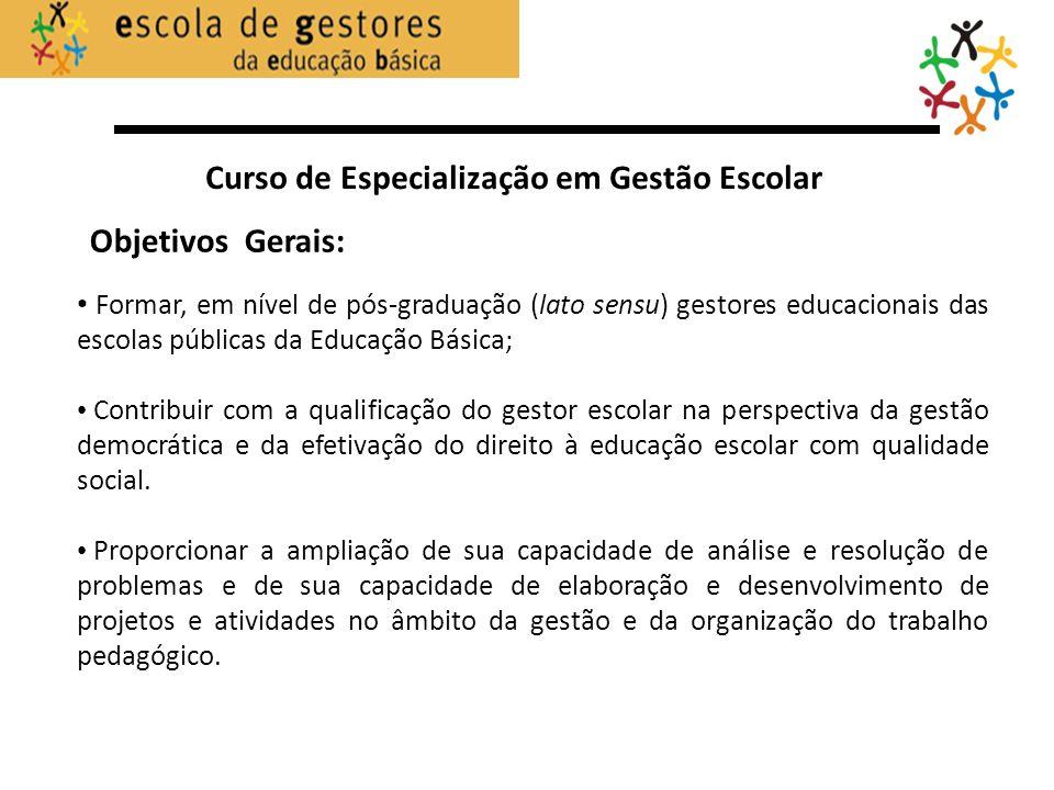 Objetivos Gerais: Formar, em nível de pós-graduação (lato sensu) gestores educacionais das escolas públicas da Educação Básica; Contribuir com a quali
