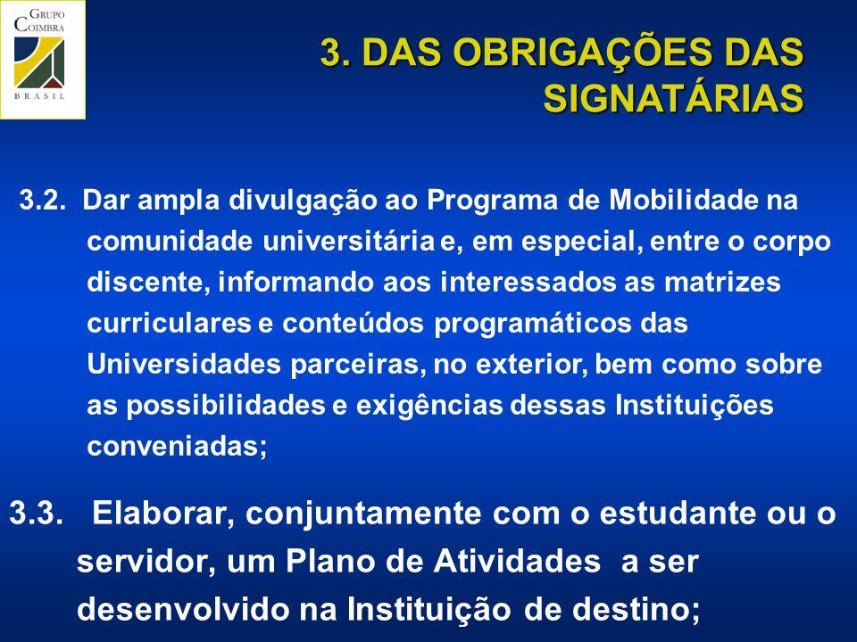 3.2. Dar ampla divulgação ao Programa de Mobilidade na comunidade universitária e, em especial, entre o corpo discente, informando aos interessados as