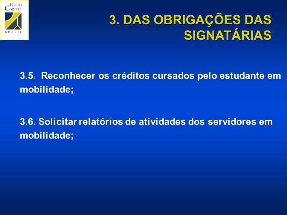 3.DAS OBRIGAÇÕES DAS SIGNATÁRIAS 3.5.