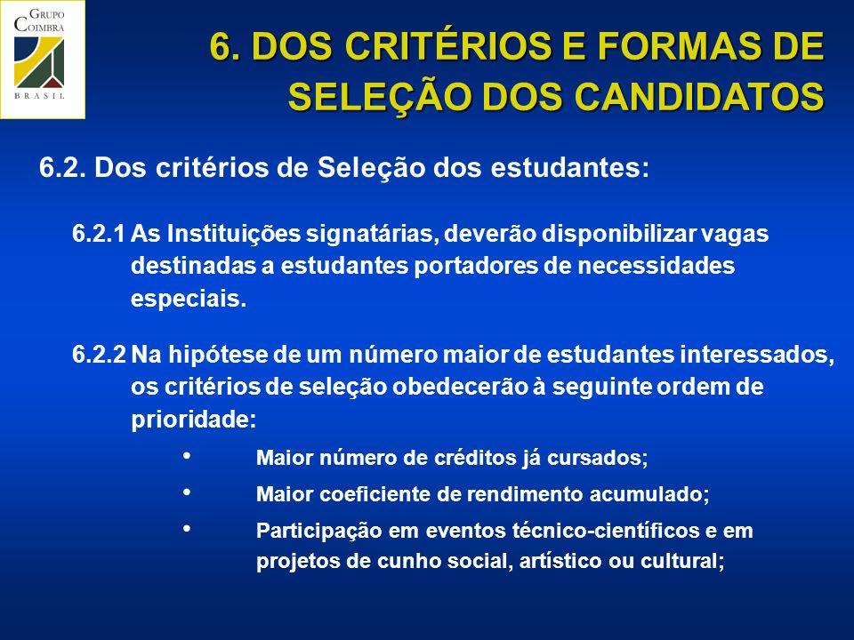 6.DOS CRITÉRIOS E FORMAS DE SELEÇÃO DOS CANDIDATOS 6.2.