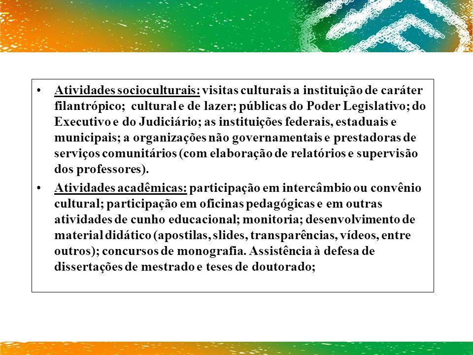 Atividades socioculturais: visitas culturais a instituição de caráter filantrópico; cultural e de lazer; públicas do Poder Legislativo; do Executivo e