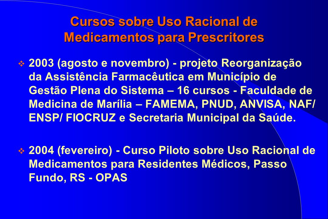 Cursos sobre Uso Racional de Medicamentos para Prescritores 2003 (agosto e novembro) - projeto Reorganização da Assistência Farmacêutica em Município