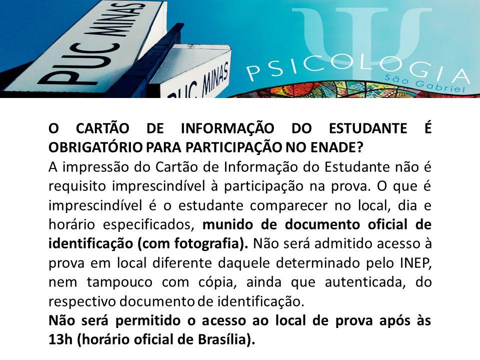 O CARTÃO DE INFORMAÇÃO DO ESTUDANTE É OBRIGATÓRIO PARA PARTICIPAÇÃO NO ENADE? A impressão do Cartão de Informação do Estudante não é requisito impresc