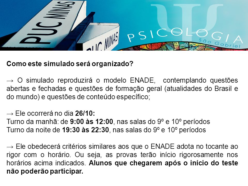 Como este simulado será organizado? O simulado reproduzirá o modelo ENADE, contemplando questões abertas e fechadas e questões de formação geral (atua