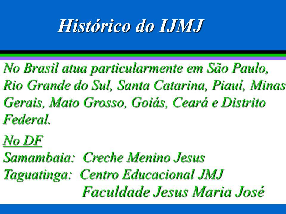 Histórico do IJMJ No Brasil atua particularmente em São Paulo, Rio Grande do Sul, Santa Catarina, Piauí, Minas Gerais, Mato Grosso, Goiás, Ceará e Distrito Federal.