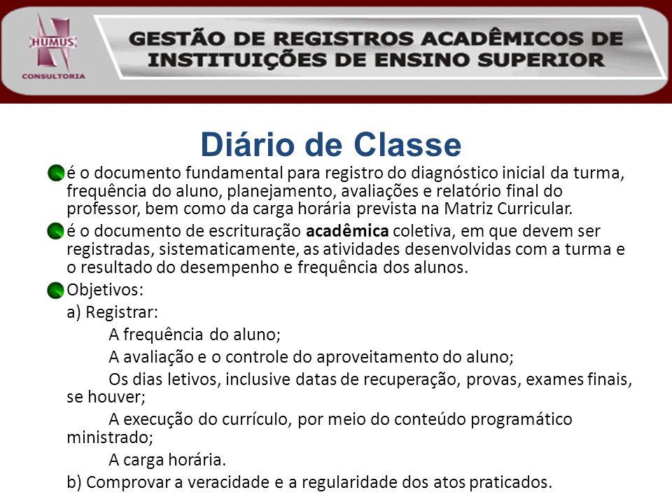é o documento fundamental para registro do diagnóstico inicial da turma, frequência do aluno, planejamento, avaliações e relatório final do professor,