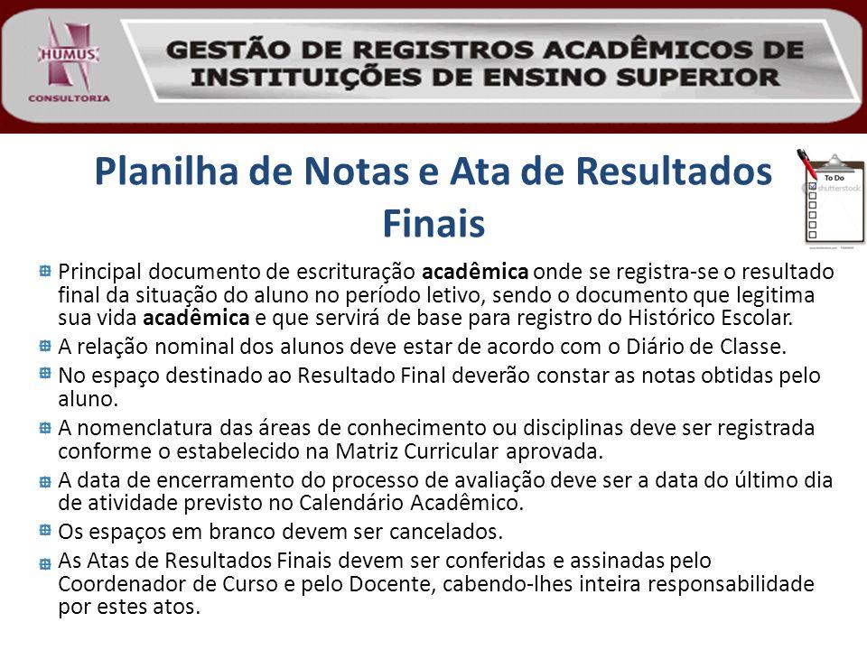 Planilha de Notas e Ata de Resultados Finais Principal documento de escrituração acadêmica onde se registra-se o resultado final da situação do aluno