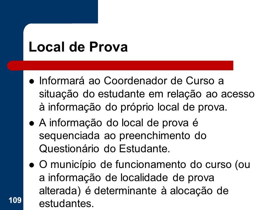 Local de Prova Informará ao Coordenador de Curso a situação do estudante em relação ao acesso à informação do próprio local de prova. A informação do