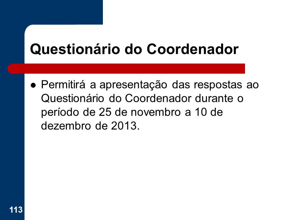 Questionário do Coordenador Permitirá a apresentação das respostas ao Questionário do Coordenador durante o período de 25 de novembro a 10 de dezembro