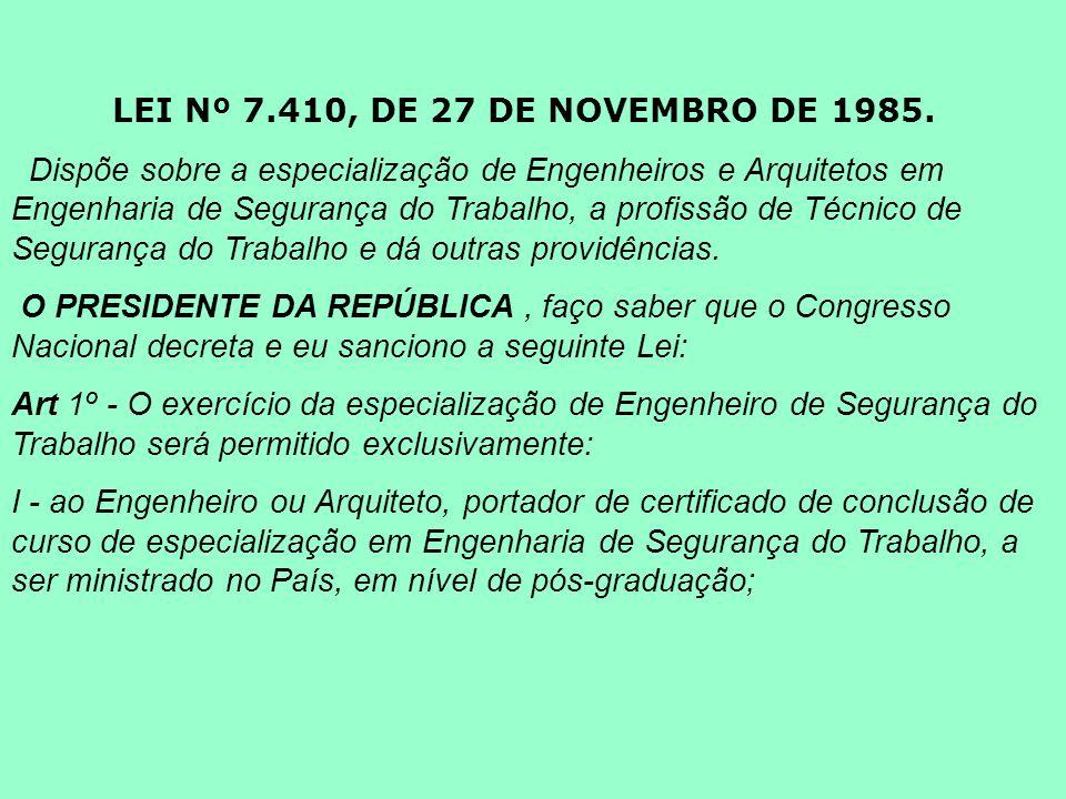 LEI Nº 7.410, DE 27 DE NOVEMBRO DE 1985.