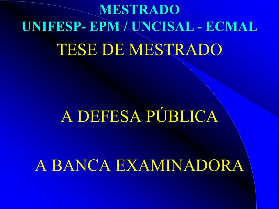MESTRADO UNIFESP- EPM / UNCISAL - ECMAL TESE DE MESTRADO A DEFESA PÚBLICA A BANCA EXAMINADORA