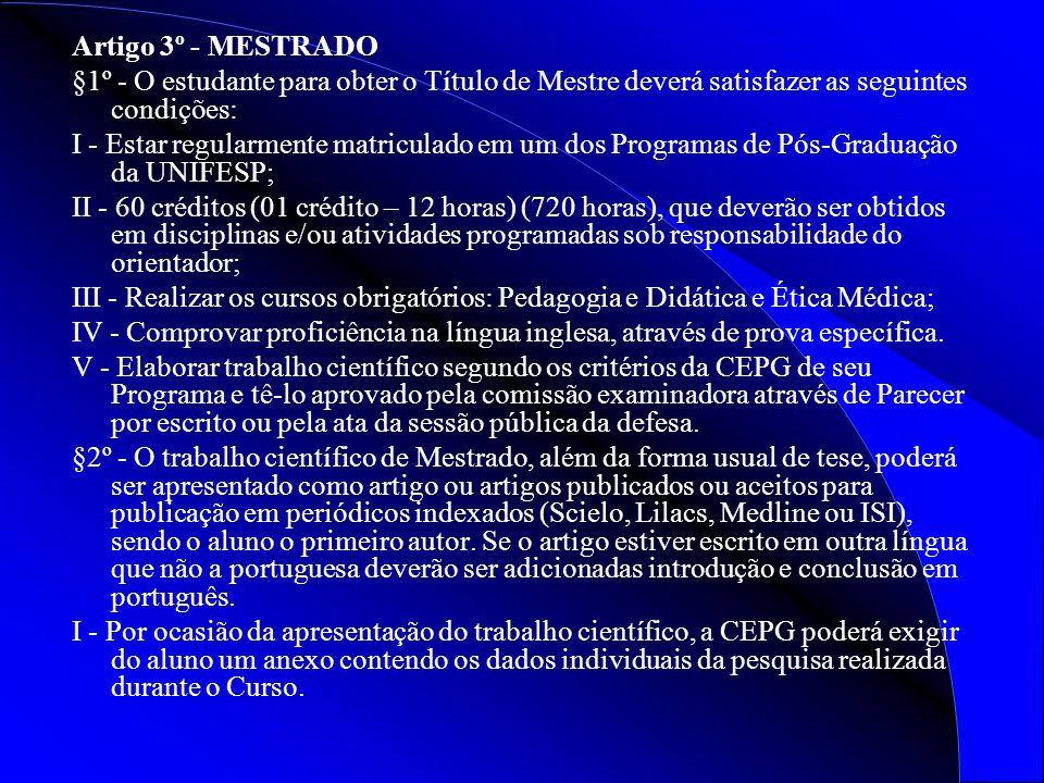 Artigo 3º - MESTRADO §1º - O estudante para obter o Título de Mestre deverá satisfazer as seguintes condições: I - Estar regularmente matriculado em u