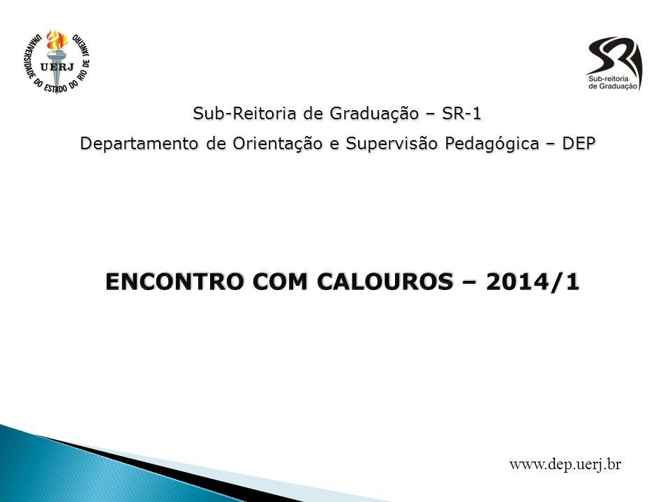 Sub-Reitoria de Graduação – SR-1 Departamento de Orientação e Supervisão Pedagógica – DEP www.dep.uerj.br