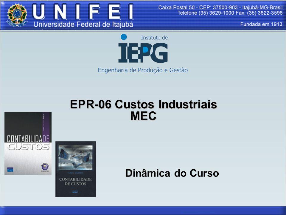 Sumário 7/5/2014EPR-06 Custos Industriais - Aula 0112 Prova I (P1): 20/04 Lista de exercícios (L1) Prova II (P2): 22/06 Lista de exercícios (L2) Exame: 29/06 6.
