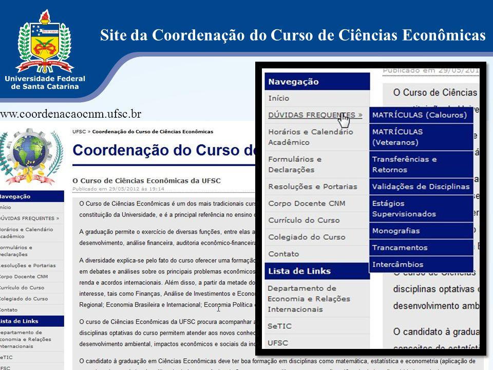 Site da Coordenação do Curso de Ciências Econômicas www.coordenacaocnm.ufsc.br