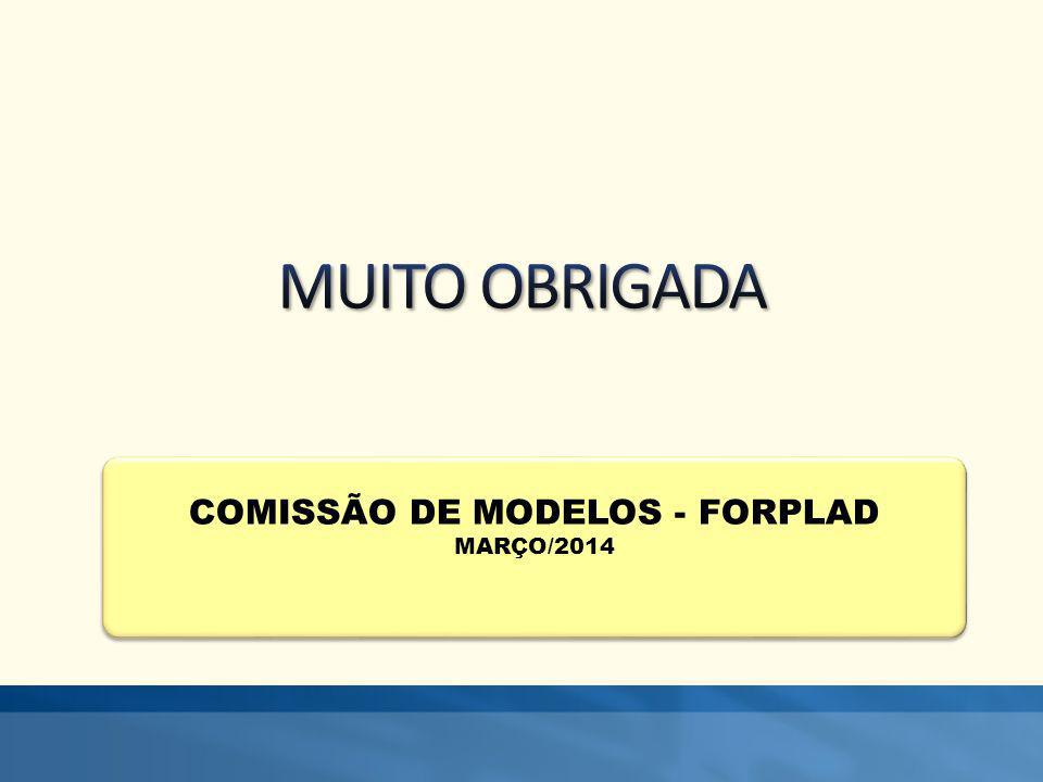 COMISSÃO DE MODELOS - FORPLAD MARÇO/2014 COMISSÃO DE MODELOS - FORPLAD MARÇO/2014