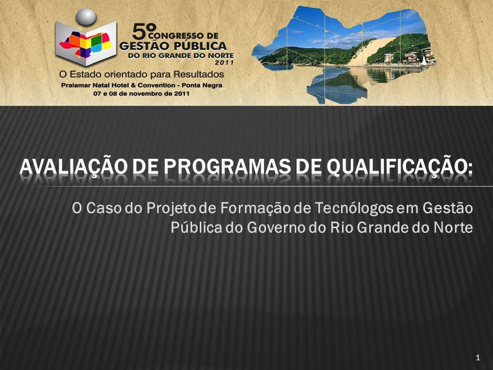 O Caso do Projeto de Formação de Tecnólogos em Gestão Pública do Governo do Rio Grande do Norte 1