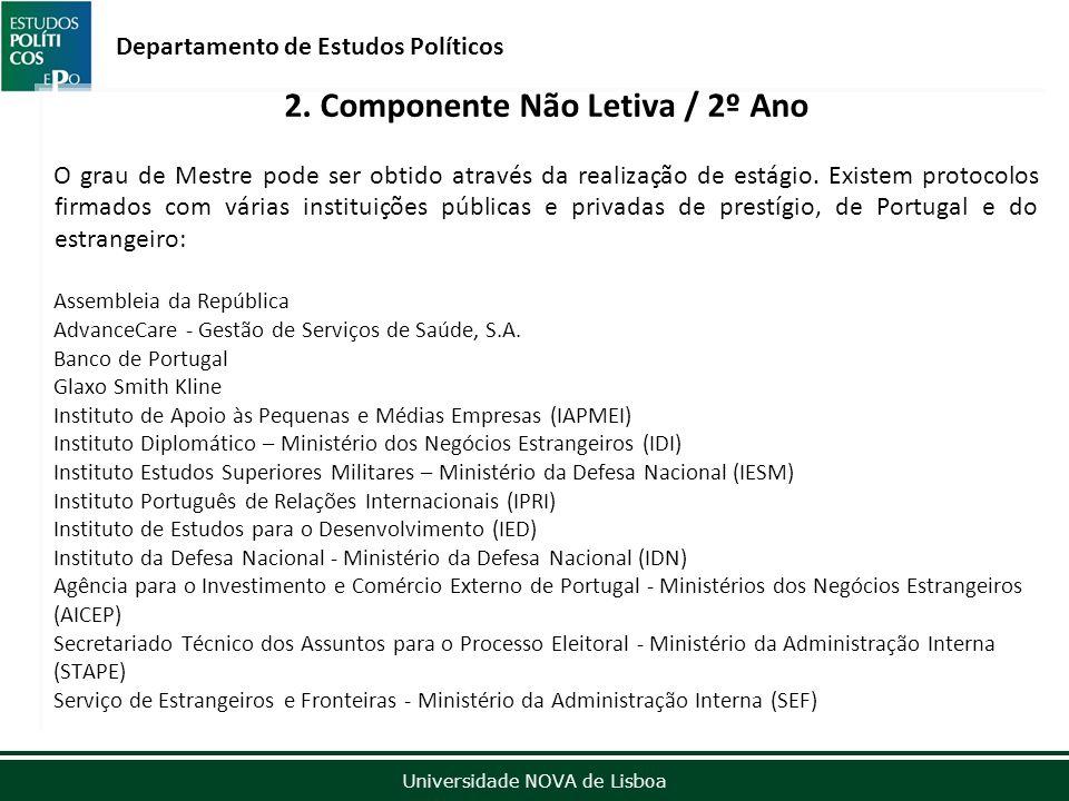 Outubro de 2012 Universidade NOVA de Lisboa Departamento de Estudos Políticos 2.
