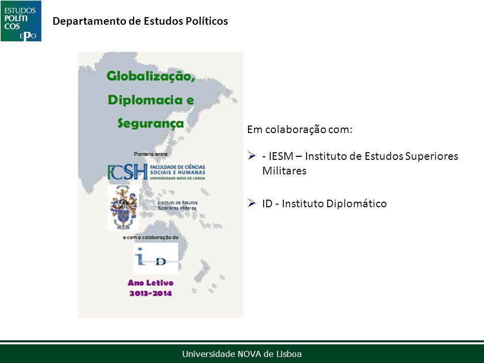 Outubro de 2012 Universidade NOVA de Lisboa Departamento de Estudos Políticos Em colaboração com: - IESM – Instituto de Estudos Superiores Militares ID - Instituto Diplomático